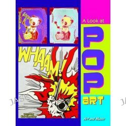 A Look at Pop Art, Art and Music by Keli Sipperley, 9781621697701.