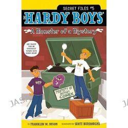 A Monster of a Mystery, Hardy Boys: Secret Files by Franklin W Dixon, 9780606154208.