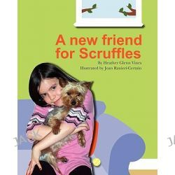 A New Friend for Scruffles by Heather Glenn Vines, 9781439232057.