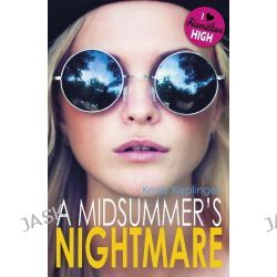 A Midsummer's Nightmare, Hamilton High by Kody Keplinger, 9781444916867.