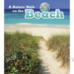 A Nature Walk on the Beach, Read and Learn: Nature Walks by Louise Spilsbury, 9781406282160.