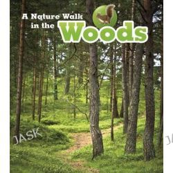 A Nature Walk in the Woods, Read and Learn: Nature Walks by Louise Spilsbury, 9781406282191.