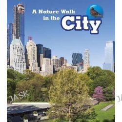 A Nature Walk in the City, Read and Learn: Nature Walks by Louise Spilsbury, 9781406282177.
