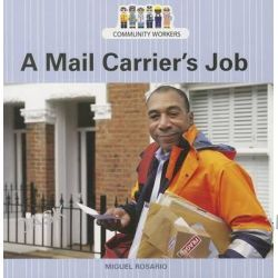A Mail Carrier's Job, Community Workers (Cavendish Square) by Miguel Rosario, 9781627123518.