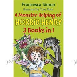 A Monster Helping of Horrid Henry, Horrid Henry by Francesca Simon, 9781444009231.