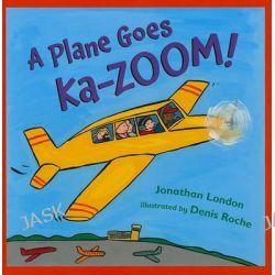 A Plane Goes Ka-Zoom! by Jonathan London, 9780805089707.