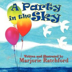 A Party in the Sky by Marjorie Ratchford, 9781608132966.