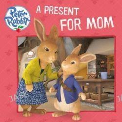 A Present for Mom, Peter Rabbit Animation by Warne, 9780723295686.