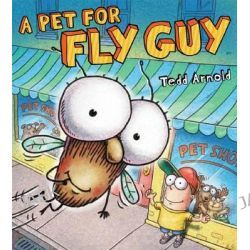 A Pet for Fly Guy, Fly Guy (Hardcover) by Tedd Arnold, 9780545316156.