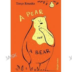 A Pear and a Bear, Sight Word Fun for Beginner Readers by Tanja Russita, 9781512270983.