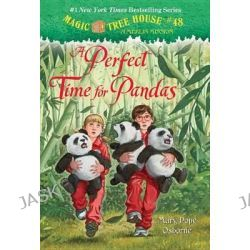 A Perfect Time for Pandas, Magic Tree House by Mary Pope Osborne, 9780375867989.