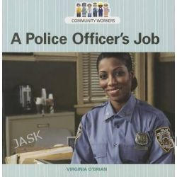 A Police Officer's Job, Community Workers (Cavendish Square) by Virginia O'Brian, 9781627123631.