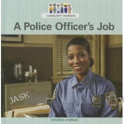 A Police Officer's Job, Community Workers (Cavendish Square) by Virginia O'Brian, 9781627123617.
