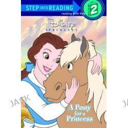 A Pony for a Princess, Disney Princess (Pb) by Andrea Posner-Sanchez, 9780613736596.
