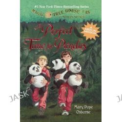 A Perfect Time for Pandas, Magic Tree House #48 by Mary Pope Osborne, 9780606355643.