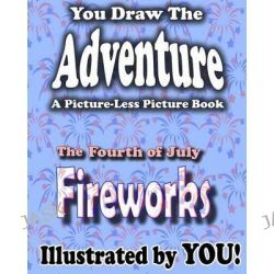A Picture-Less Picture Book, The Fourth of July Fireworks by Jason Jack, 9781489542625.