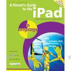 A Parent's Guide to the iPad in Easy Steps : Make Learning Fun for Your Child, In Easy Steps by Nick Vandome, 9781840784497.