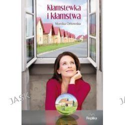 Kłamstewka i kłamstwa - Monika Orłowska