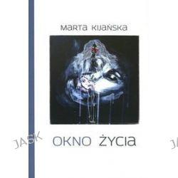 Okno życia - Marta Kijańska