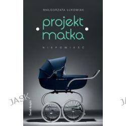 Projekt: Matka - Małgorzata Łukowiak