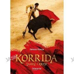Korrida. Taniec i krew - Janusz Kasza
