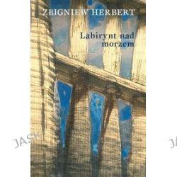 Labirynt nad morzem - Zbigniew Herbert