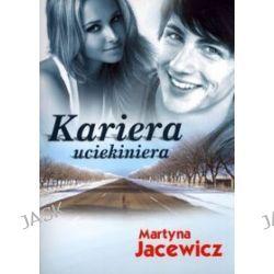 Kariera uciekiniera - Martyna Jacewicz