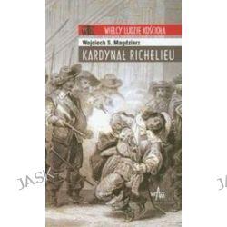 Kardynał Richelieu - Wojciech Magdziarz