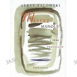 Mistrz Manole i inne przekłady - Jerzy Ficowski