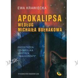 Apokalipsa według Michaiła Bułhakowa - Ewa Krawiecka