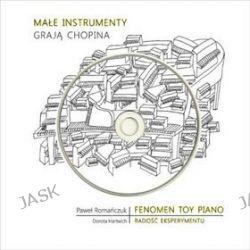 Małe instrumenty grają Chopina - Dorota Hartwich, Paweł Romańczuk