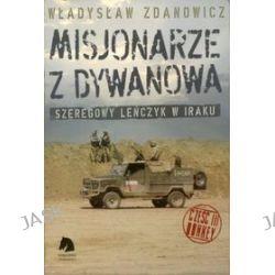 Misjonarze z Dywanowa. Polski Szwejk na misji w Iraku. Część III. Honkey - Władysław Zdanowicz