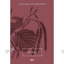 Tutaj - Wisława Szymborska