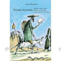Tryptyk Oksytański - Adam Wodnicki