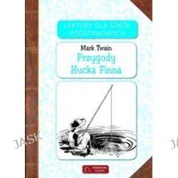 Lektury dla szkół podstawowych. Przygody Hucka Finna - Mark Twain