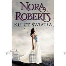 Klucz światła - Nora Roberts