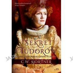 Sekret Tudorów - C.W. Gortner