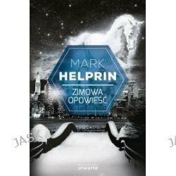Zimowa opowieść - Mark Helprin