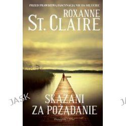 Skazani za pożądanie - Roxanne St. Claire
