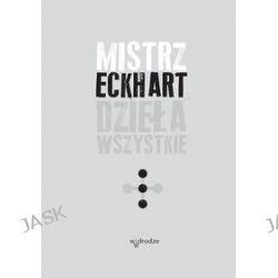 Dzieła wszystkie. Tom 3 - Mistrz Eckhart