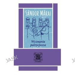 Wyznania patrycjusza - Sandor Marai
