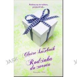 Rodzinka do zwrotu - Claire LaZebnik