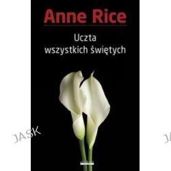 Uczta wszystkich świętych - Anne Rice