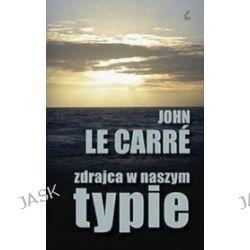 Zdrajca w naszym typie - John Le Carre