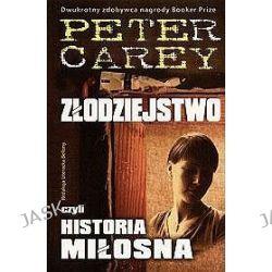 Złodziejstwo czyli historia miłosna - Peter Carey