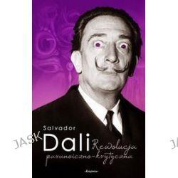 Rewolucja paranoiczno-krytyczna - Salvador Dali