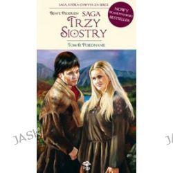 Saga Trzy Siostry, tom 6. Pojednanie - Bente Pedersen