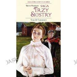 Saga Trzy Siostry, tom 13. Tajemnice - Bente Pedersen