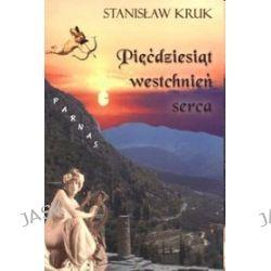 Pięćdziesiąt westchnień serca - Stanisław Kruk