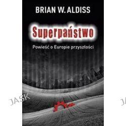 Superpaństwo. Powieść o Europie przyszłości - Brian W. Aldiss